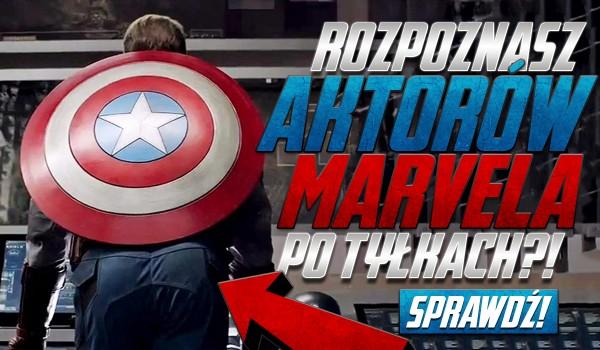 Czy rozpoznasz aktorów Marvela po tyłkach?
