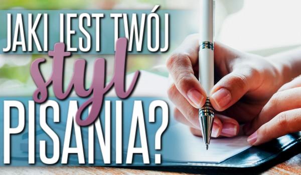Jaki jest Twój styl pisania?