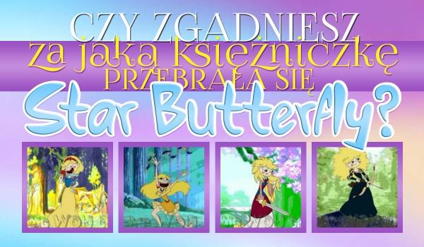 Czy odgadniesz, za jaką księżniczkę przebrała się Star Butterfly?