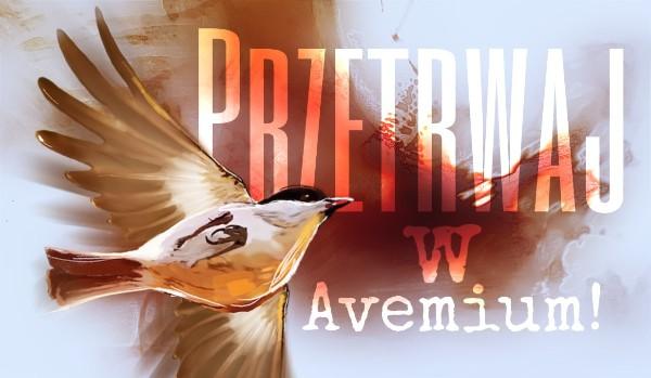 Przetrwaj w Avemium!