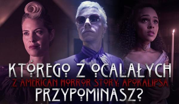"""Którego z ocalałych """"American Horror Story: Apokalipsa"""" przypominasz?"""