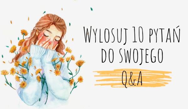 Wylosuj 10 pytań do swojego Q&A!