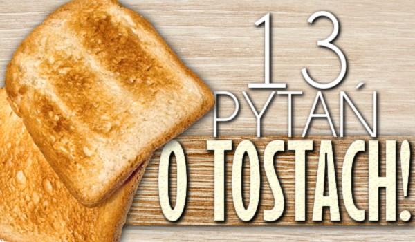 13 pytań o tostach!