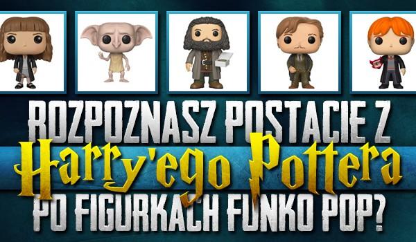 """Rozpoznasz postacie z """"Harry'ego Pottera"""" po figurkach """"Funko Pop""""?"""