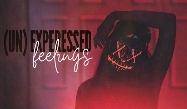 (un) expressed feelings