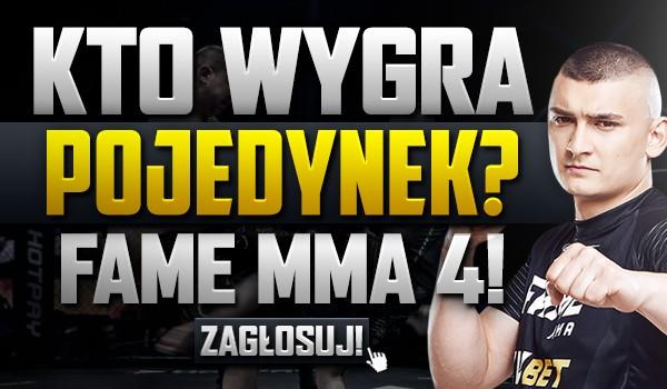 Kto wygra pojedynek? – Fame MMA 4!
