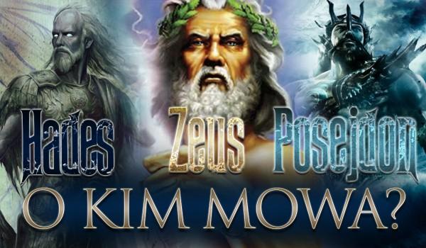 Zeus, Posejdon, Hades – O kim mowa?