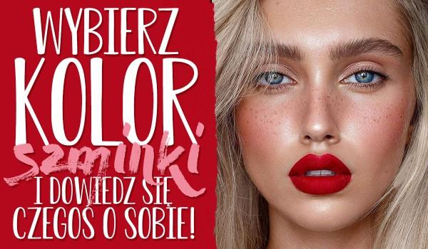 Wybierz kolor szminki i dowiedz się czegoś o sobie!