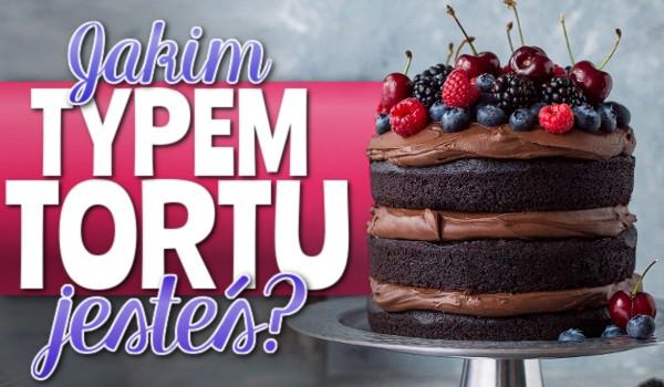 Jakim typem tortu jesteś?