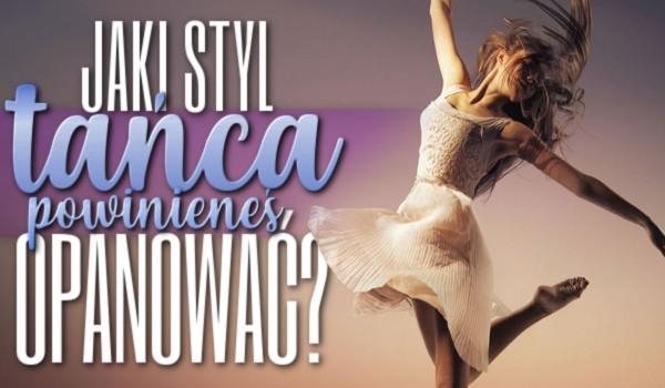 Jaki styl tańca powinieneś opanować?