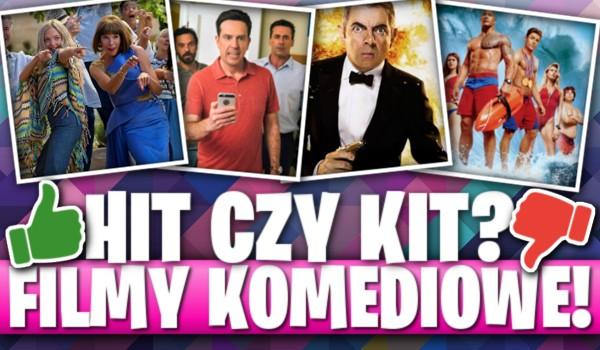 Hit czy kit? – Filmy komediowe! #2