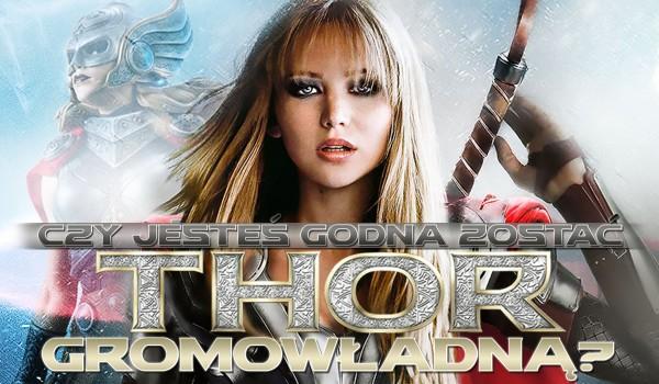 Czy jesteś godna zostać Thor Gromowładną?