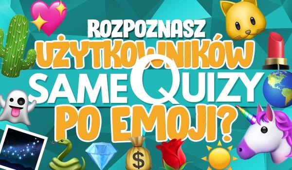 Czy rozpoznasz nazwy użytkowników SQ po emoji? #1