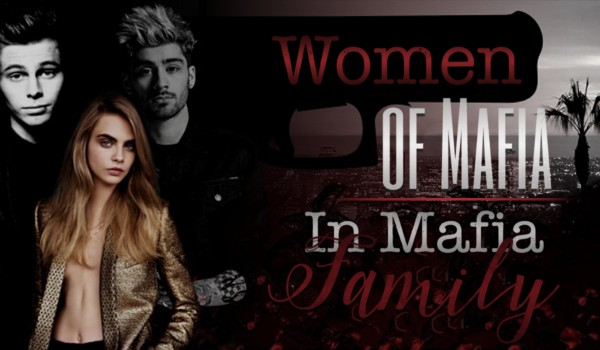 In mafia family — Epizod I: Women of mafia #1
