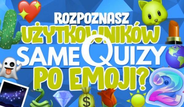 Czy rozpoznasz nazwy użytkowników SQ po emoji? #2