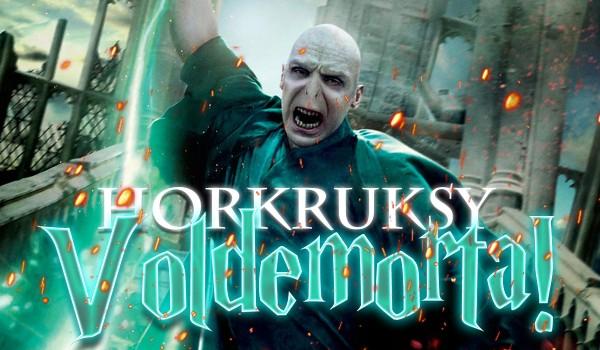 Horkruksy Voldemorta!