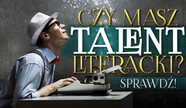 Czy masz talent literacki?