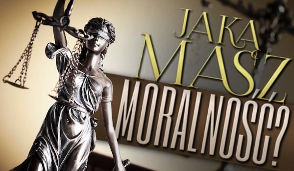 Jaką masz moralność?