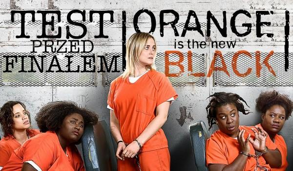"""Wielki test z sześciu sezonów przed finałem """"Orange Is the New Black""""!"""