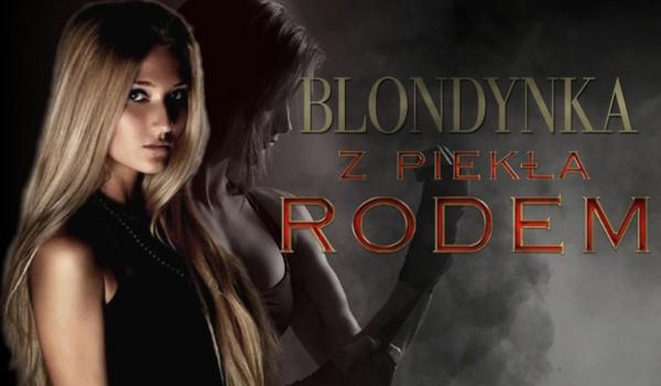 Blondynka z piekła rodem  — Prolog