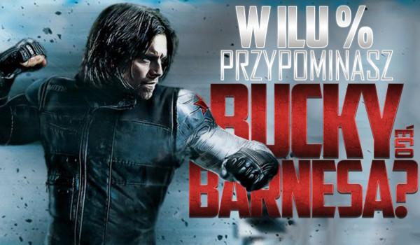 W ilu % przypominasz Bucky'ego Barnesa?