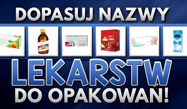Dopasuj nazwy tych popularnych lekarstw do ich opakowania!