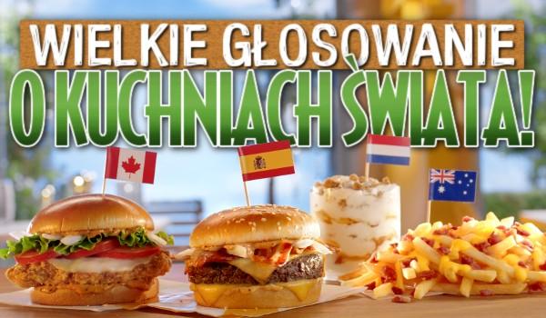 Wielkie głosowanie o kuchniach świata!