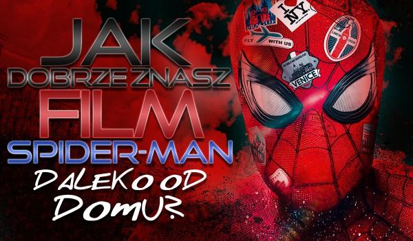"""Jak dobrze znasz ,,Spider-Man: Far From Home""""?"""