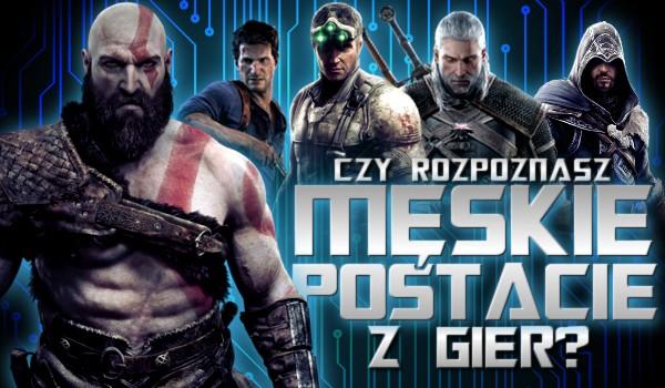 Czy rozpoznasz męskie postacie z gier wideo?