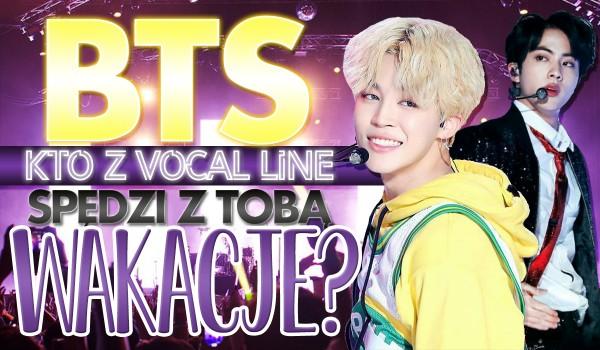 BTS – Który chłopak z Vocal Line spędzi z Tobą wakacje?