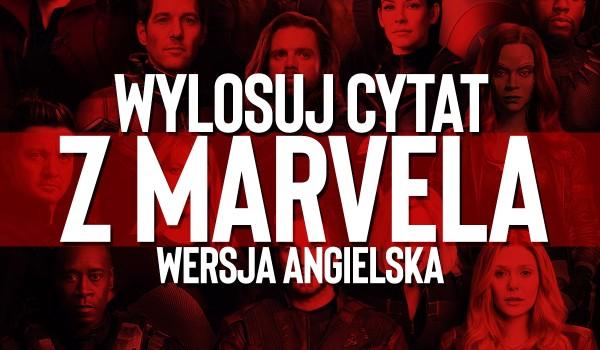 """Wylosuj swój cytat z filmów """"Marvela"""" – wersja angielska!"""