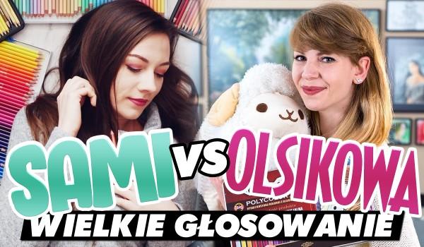 Sami vs. Olsikowa – Wielkie głosowanie!