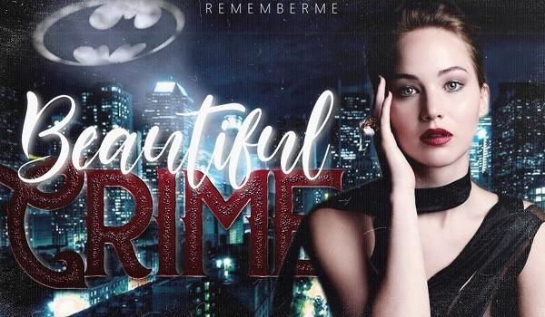 Beautiful Crime — część I