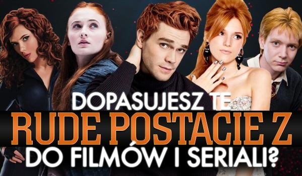 Czy dopasujesz te rude postacie do popularnych filmów i seriali?