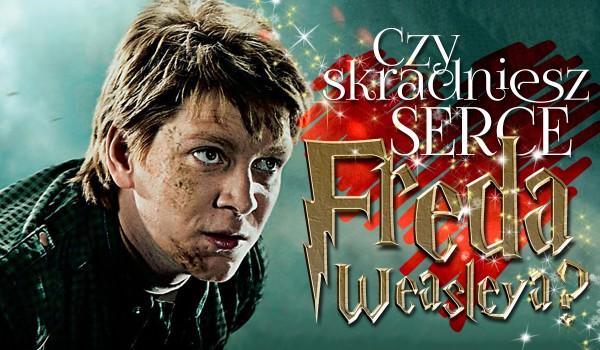 Czy uda Ci się skraść serce Freda Weasley'a?