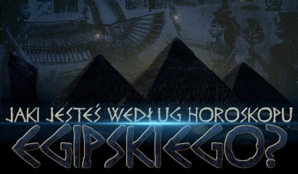 Jaki jesteś według horoskopu egipskiego?