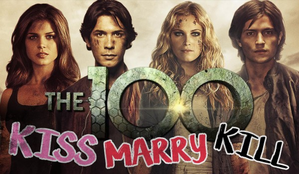 """Kiss, marry, kill – bohaterowie serialu """"The 100""""!"""