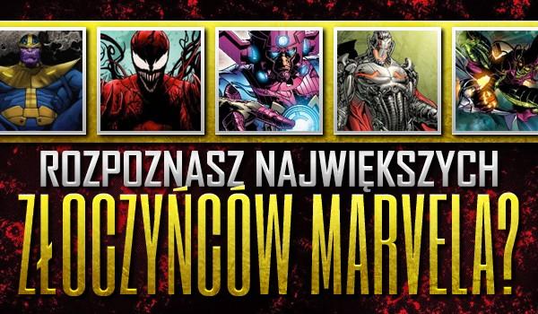 """Rozpoznasz największych złoczyńców z uniwersum """"Marvela""""?"""