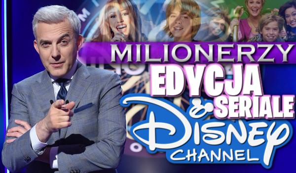 """Milionerzy — edycja seriale """"Disney Channel""""!"""