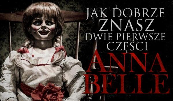 """Jak dobrze znasz dwie pierwsze części """"Annabelle""""?"""