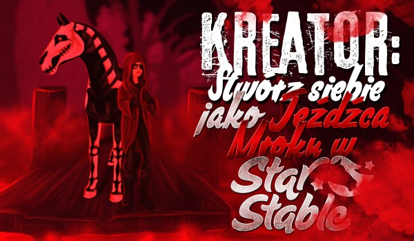 """Kreator: Stwórz siebie jako Jeźdźca Mroku ze """"Star Stable""""!"""