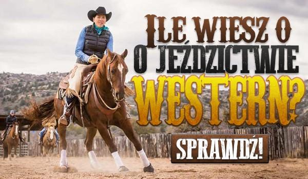 Jak dobrze znasz się na jeździectwie western?