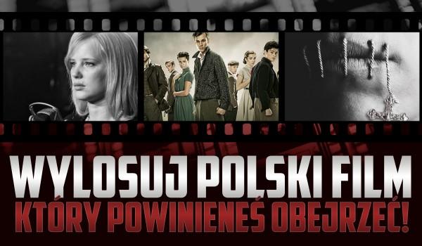 Wylosuj polski film, który powinieneś obejrzeć!
