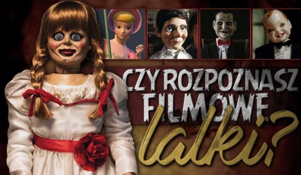 Rozpoznasz filmowe lalki?