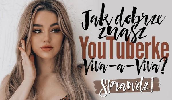 Jak dobrze znasz YouTuberkę Viva-a-viva?