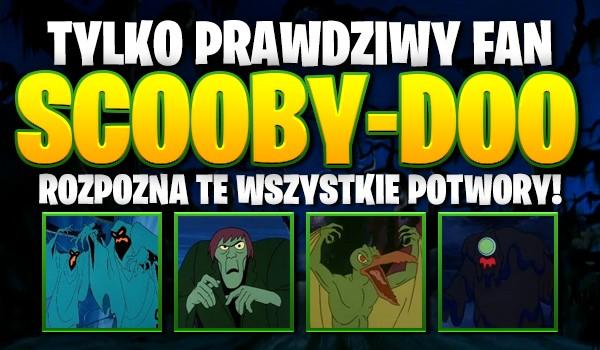 """Tylko prawdziwy fan """"Scooby Doo"""" rozpozna te wszystkie potwory!"""