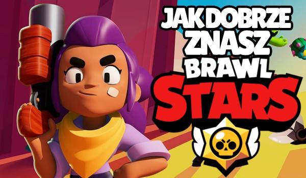 Jak dobrze znasz grę Brawl Stars?