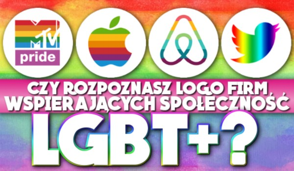 Czy rozpoznasz logo firm wspierających społeczność LGBT+?