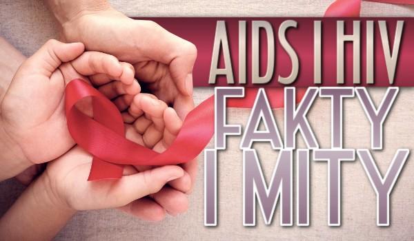 AIDS i HIV — Fakty i mity!