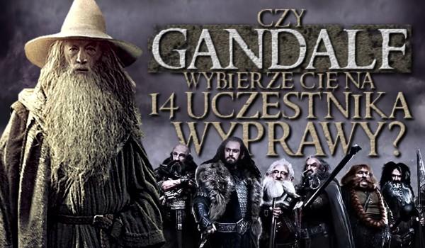Czy Gandalf wybierze cię na czternastego uczestnika wyprawy?